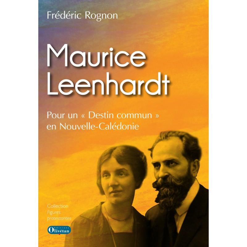"""Maurice Leenhardt. Pour un """"destin commun"""" en Nouvelle Calédonie"""
