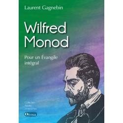 Wilfred Monod - Pour un Evangile intégral