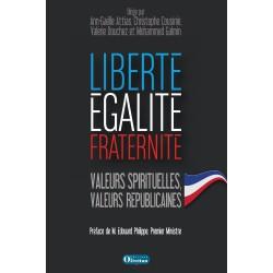 Liberté, égalité, fraternité. Valeurs spirituelles, valeurs républicaines