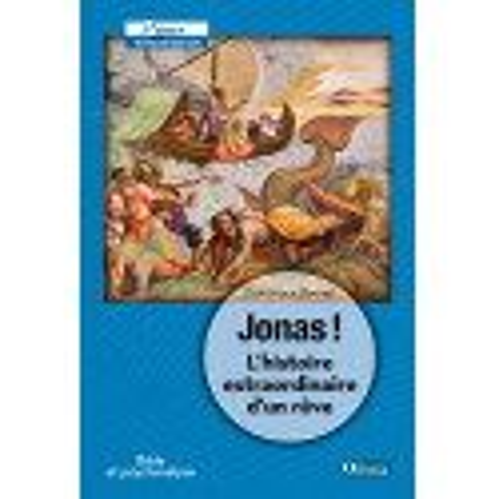 Jonas ! L'histoire extraordinaire d'un rêve