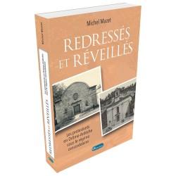 Redressés et réveillés. Les protestants en Drôme Ardèche sous le régime concordataire