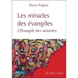 Les miracles des évangiles. L'Evangile des miracles