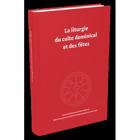 La liturgie du culte dominical et des fêtes