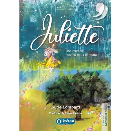 Juliette. Une maman face au deuil périnatal