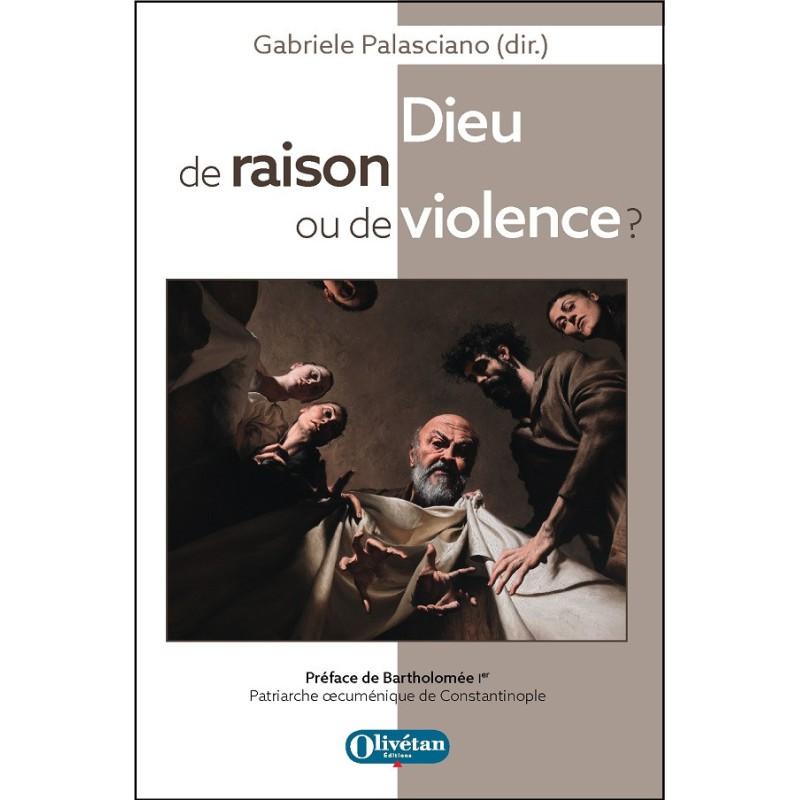 Dieu de raison ou de violence ?