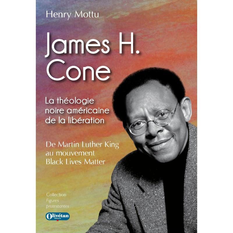James H. Cone La théologie noire américaine de la libération