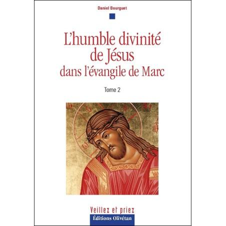 L'humble divinité de Jésus dans l'évangile de Marc Tome2