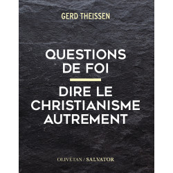 Questions de foi. Dire le christianisme autrement