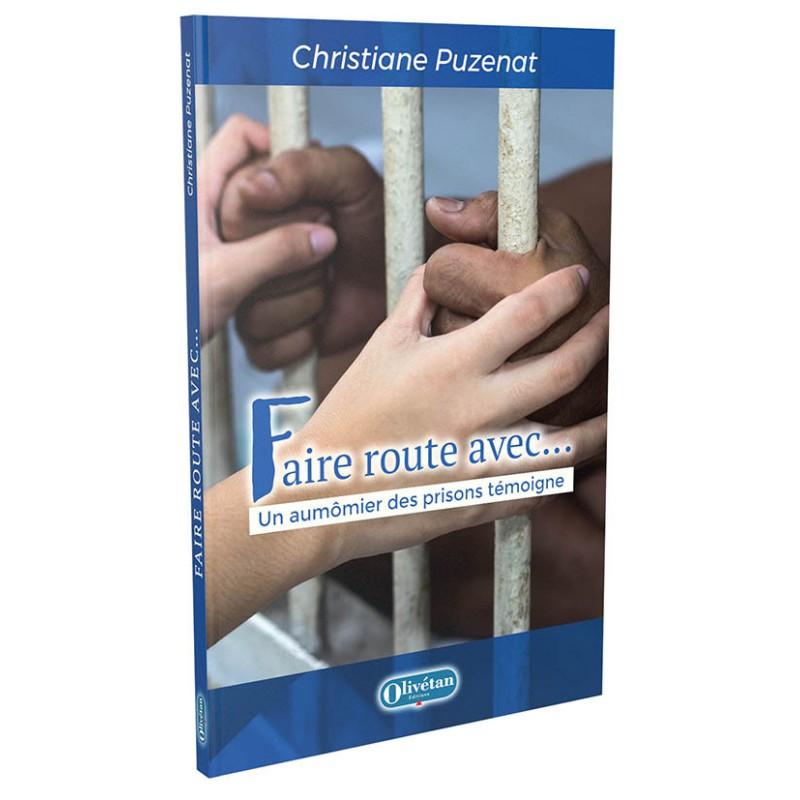 Faire route avec... Un aumônier des prisons témoigne