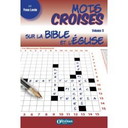 Mots croisés sur la Bible et l'Eglise - Volume 3