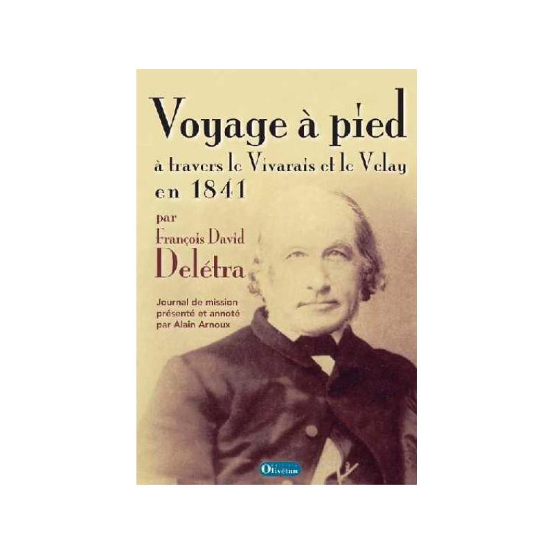 Voyage à pied à travers le Vivarais et le Velay - journal de mission du Pasteur