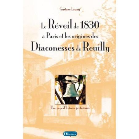 Réveil à Paris en 1830 et les origines des Diaconesses de Reuilly (Le)