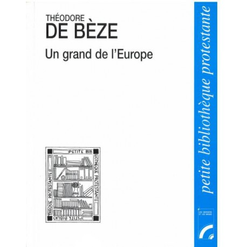 Grand de l'Europe (Un) - Théodore de Bèze