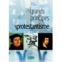 Les grands principes du protestantisme - édition 2011