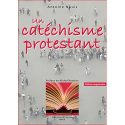 Catéchisme protestant (Un) - nouvelle édition 2010 augmentée