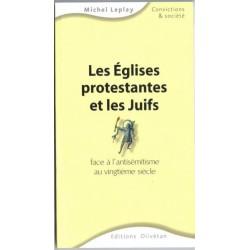 Eglises protestantes et les Juifs (Les)