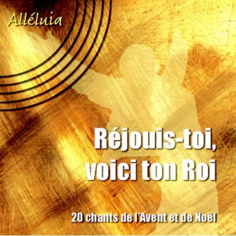 CD audio Alleluia - Réjouis-toi, voici ton roi