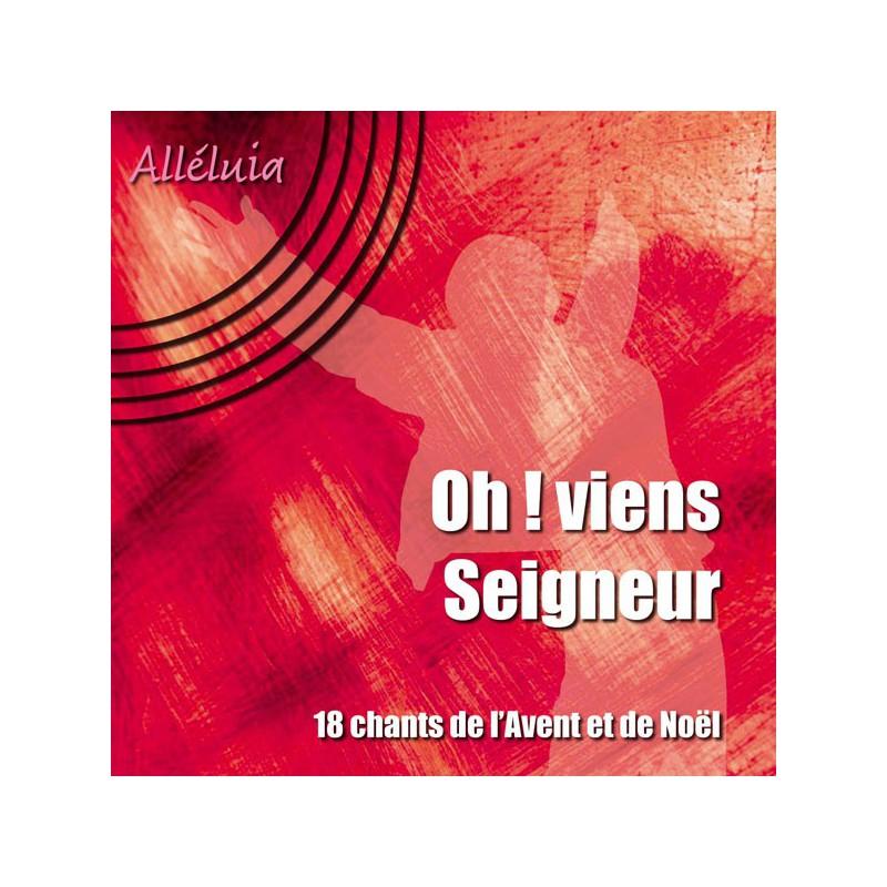 CD audio Alleluia - Oh ! Viens Seigneur ...