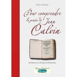 Pour comprendre la pensée de Jean Calvin