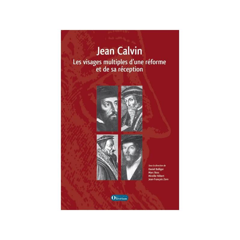 Jean Calvin : les visages multiples d'une réforme et de sa réception
