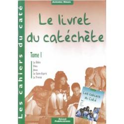 Livret du catéchète Tome 1 - Cahiers du Caté (Les) (ed. 2008)