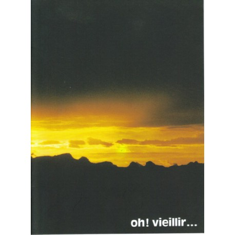 Oh ! Vieillir ...
