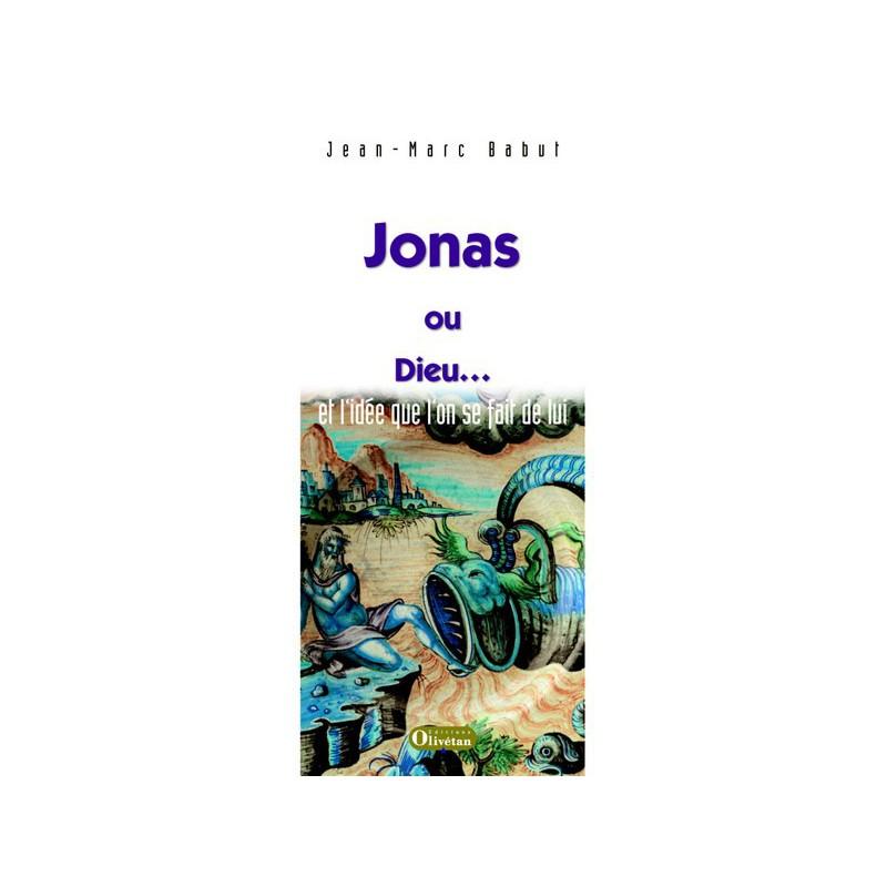 Jonas ou Dieu ... et l'idée que l'on se fait de lui