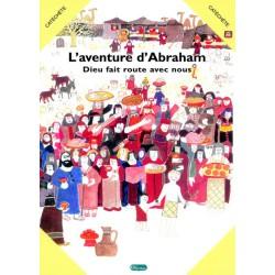 Aventure d'Abraham (L') : catéchète (édition 2010)