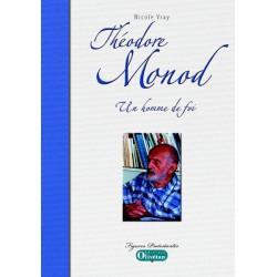Théodore Monod - Un homme de foi