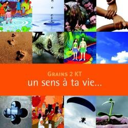 Grains 2 KT : Un sens à ta vie (enfant) - nouvelle édition 2011