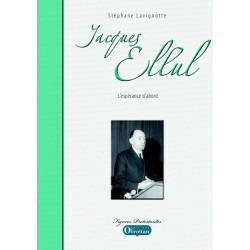 Jacques Ellul, l'espérance d'abord