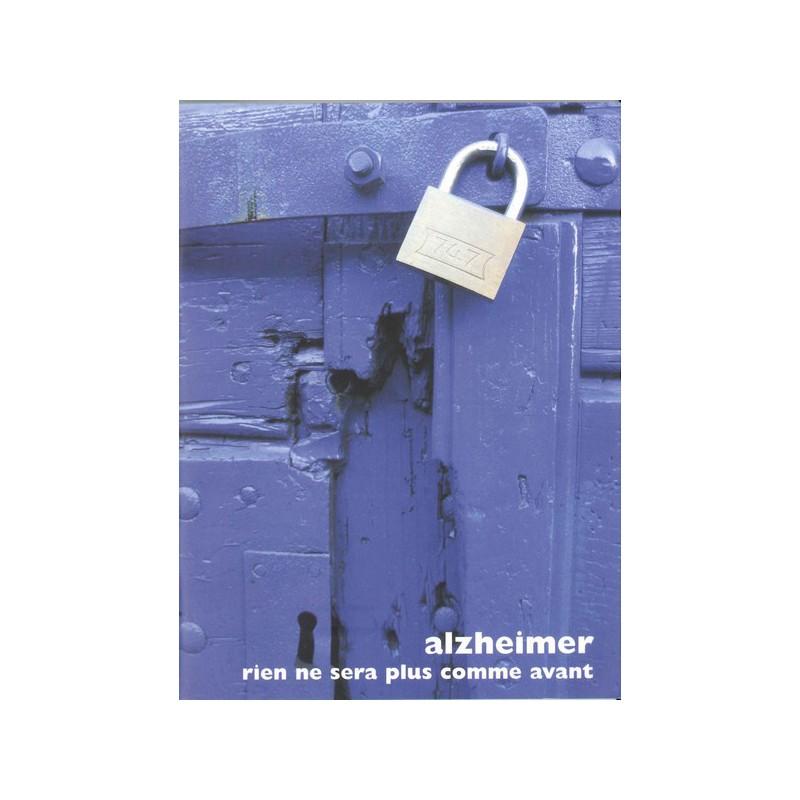 Alzheimer - Rien ne sera plus comme avant ...
