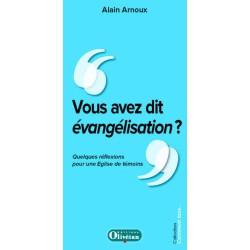 Vous avez dit évangélisation ? Quelques réflexions pour une Eglise de témoins