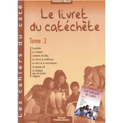 Livret du catéchète Tome 2 - Cahiers du Caté (Les)