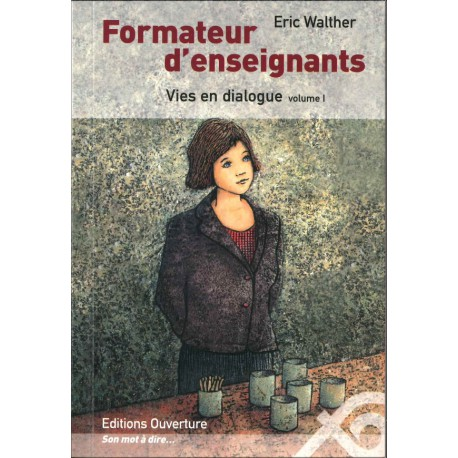 Formateurs d'enseignants  Vies en dialogue volume 1