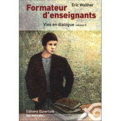 Formateurs d'enseignants  Vies en dialogue volume 2