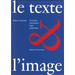 Le texte & l'image Nouvelles chroniques typographiques