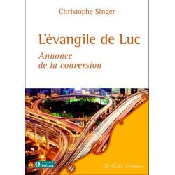 L'évangile de Luc, annonce de la conversion