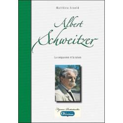 Albert Schweitzer La compassion et la raison