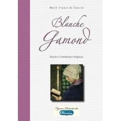 Blanche Gamond Résister à l'intolérance religieuse