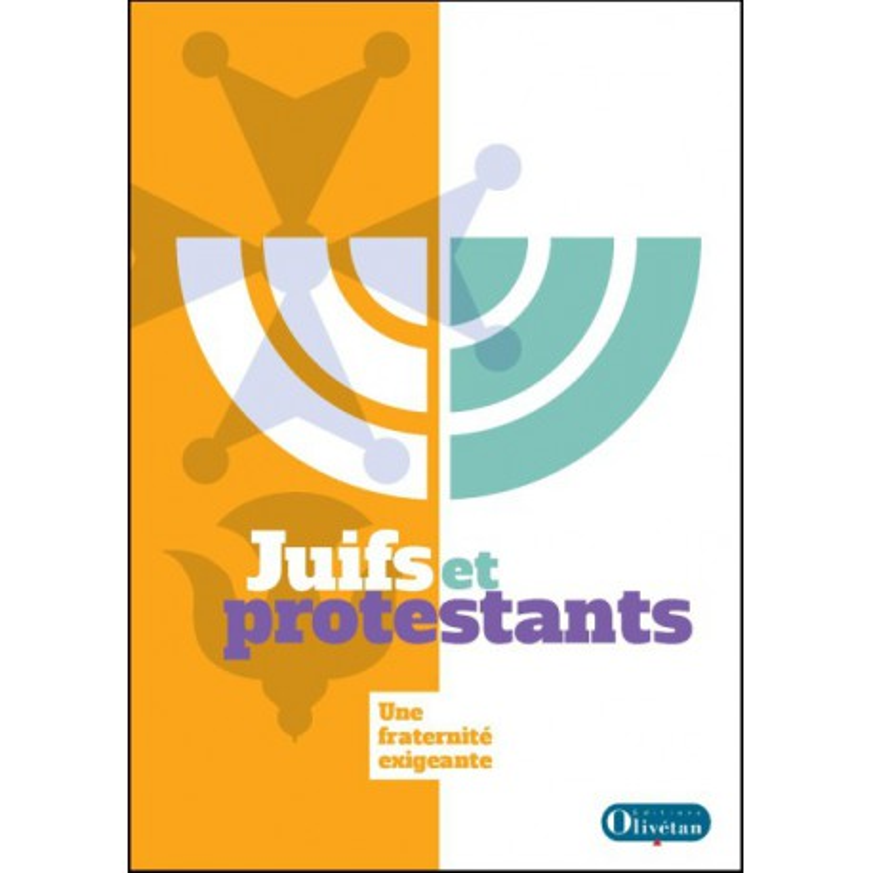 Juifs et Protestants - Une fraternité exigeante