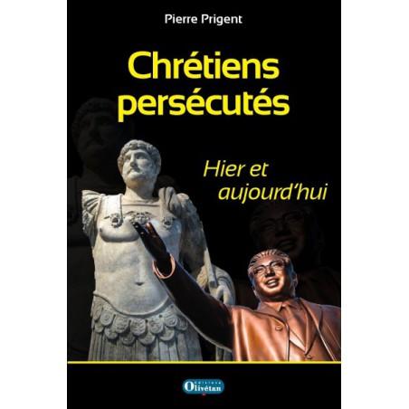 Chrétiens persécutés - Hier et aujourd'hui