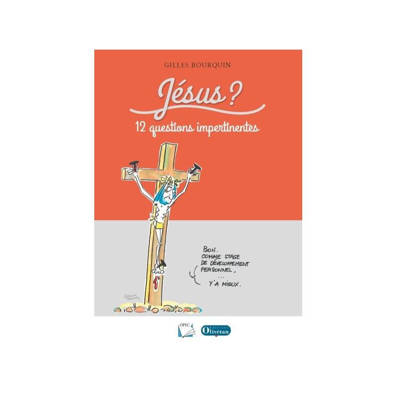 Jésus 12 questions impertinentes