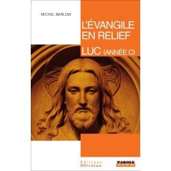 L'évangile en relief - Luc (Année C)