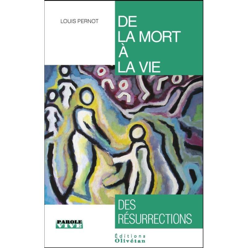 De la mort à la vie : des résurrections
