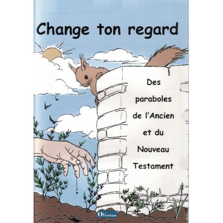 Change ton regard : livre du catéchète