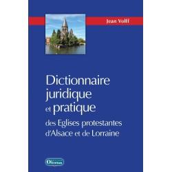 Dictionnaire juridique et pratique des Eglises protestantes d'Alsace et de Lorraine