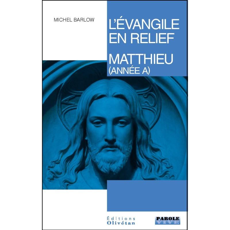 L'évangile en relief - Matthieu (Année A)