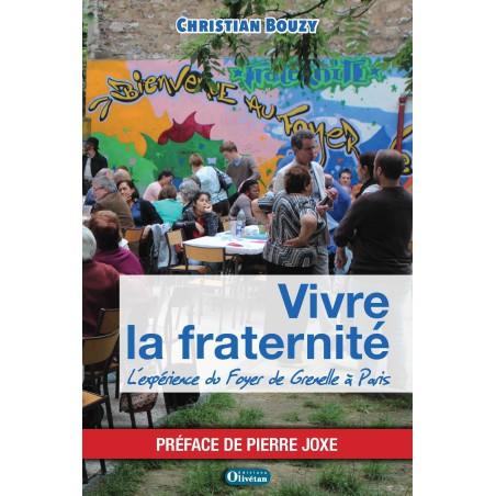 Vivre la fraternité L'expérience du Foyer de Grenelle à Paris