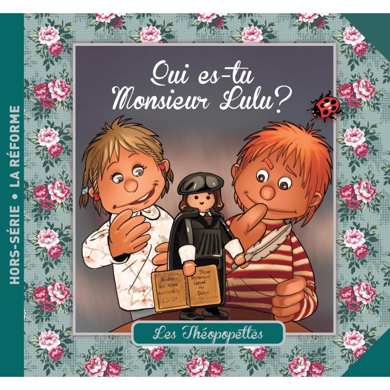 Les Théopopettes - Qui es-tu Monsieur Lulu ?